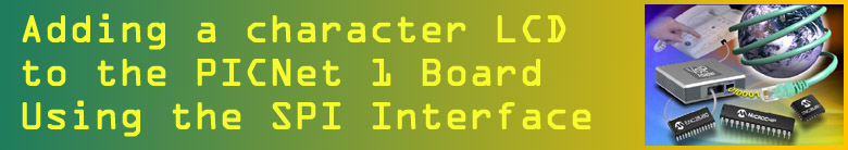 Adding a character LCD module to the PICNet 1 Board with SPI